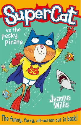 Supercat vs the Pesky Pirate (Supercat, Book 3)
