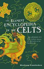 The Element Encyclopedia of the Celts eBook  by Rodney Castleden