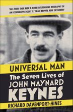 Universal Man: The Seven Lives of John Maynard Keynes Paperback  by Richard Davenport-Hines