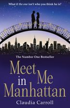 Meet Me In Manhattan: A sparkling, feel-good romantic comedy to whisk you away from it all Paperback  by Claudia Carroll