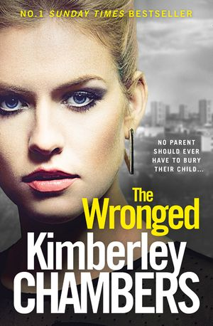 The Wronged: No parent should ever have to bury their child... book image