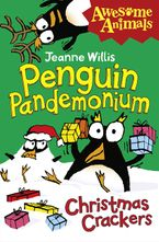 Jeanne Willis - Awesome Animals: Penguin Pandemonium - Christmas Crackers