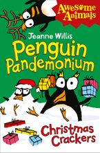 Penguin Pandemonium - Christmas Crackers (Awesome Animals) eBook  by Jeanne Willis