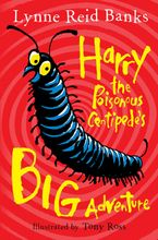 Harry the Poisonous Centipede's Big Adventure eBook  by Lynne Reid Banks