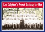 Len Deighton's French Cooking for Men: 50 Classic Cookstrips for Today's Action Men eBook  by Len Deighton