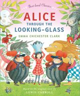 Alice Through the Looking Glass (Read Aloud) (Best-loved Classics)