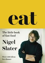 Eat – The Little Book of Fast Food: (Cloth-covered, flexible binding) Hardcover  by Nigel Slater