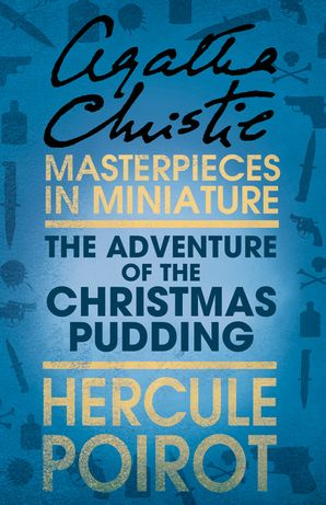 The Adventure of the Christmas Pudding: A Hercule Poirot Short ...