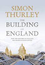the-building-of-england-how-the-history-of-england-has-shaped-our-buildings