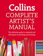 Complete Artist's Manual: The Definitive Guide to Materials and Techniques for Painting and Drawing