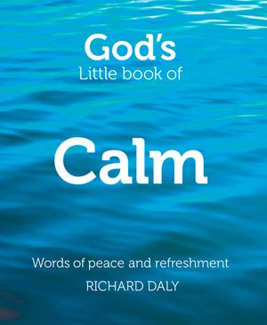 God's Little Book of Calm: Words of peace and refreshment book image