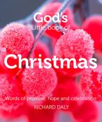 God's Little Book of Christmas: Words of promise, hope and celebration Paperback  by Richard Daly