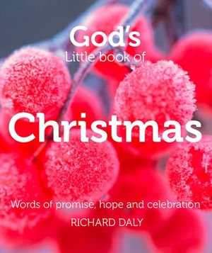 God's Little Book of Christmas: Words of promise, hope and celebration book image