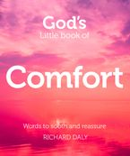 God's Little Book of Comfort: Words to soothe and reassure Paperback  by Richard Daly
