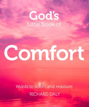 God's Little Book of Comfort: Words to soothe and reassure book image
