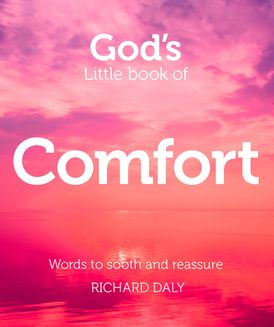 God's Little Book of Comfort: Words to soothe and reassure