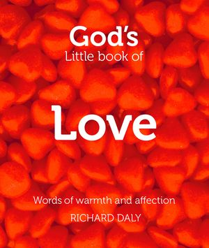 God's Little Book of Love: Words of warmth and affection book image