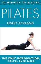20 MINUTES TO MASTER ... PILATES eBook DGO by Lesley Ackland