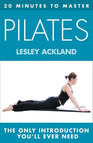 20 MINUTES TO MASTER ... PILATES book image