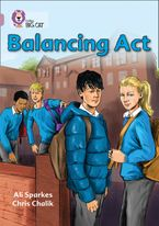 Balancing Act: Band 18/Pearl (Collins Big Cat) Paperback  by Ali Sparkes