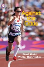 Against the Odds: Band 18/Pearl (Collins Big Cat) Paperback  by Stef Reid