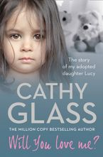 Will You Love Me?: The story of my adopted daughter Lucy Paperback  by Cathy Glass