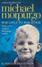 Michael Morpurgo: War Child to War Horse Paperback  by Maggie Fergusson