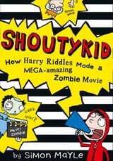 Shoutykid (1) - How Harry Riddles Made a Mega-Amazing Zombie Movie