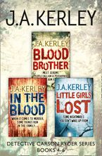 Detective Carson Ryder Thriller Series Books 4-6: Blood Brother, In the Blood, Little Girls Lost eBook DGO by J. A. Kerley