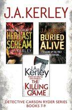 Detective Carson Ryder Thriller Series Books 7-9: Buried Alive, Her Last Scream, The Killing Game eBook DGO by J. A. Kerley