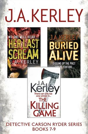 Detective Carson Ryder Thriller Series Books 7-9: Buried Alive, Her Last Scream, The Killing Game book image
