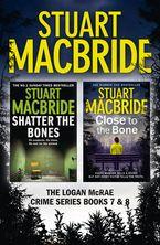 Logan McRae Crime Series Books 7 and 8: Shatter the Bones, Close to the Bone (Logan McRae) eBook DGO by Stuart MacBride