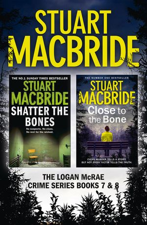 Logan McRae Crime Series Books 7 and 8: Shatter the Bones, Close to the Bone (Logan McRae) book image