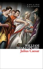 Julius Caesar (Collins Classics) eBook  by William Shakespeare