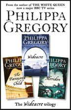 Philippa Gregory - The Complete Wideacre Trilogy: Wideacre, The Favoured Child, Meridon