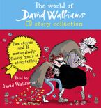 The World of David Walliams CD Story Collection: The Boy in the Dress/Mr Stink/Billionaire Boy/Gangsta Granny/Ratburger CD-Audio UBR by David Walliams