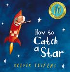 How to Catch a Star Hardcover SPE by Oliver Jeffers