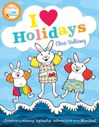 I Heart Holidays (Martha and the Bunny Brothers) eBook  by Clara Vulliamy