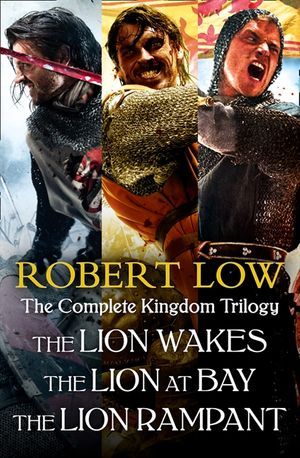 The Complete Kingdom Trilogy: The Lion Wakes, The Lion at Bay, The Lion Rampant book image