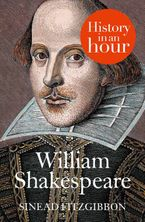William Shakespeare: History in an Hour eBook DGO by Sinead Fitzgibbon