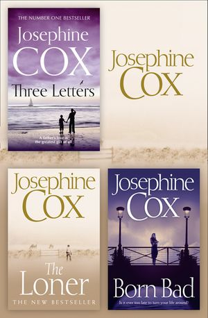 Josephine Cox 3-Book Collection 2: The Loner, Born Bad, Three Letters book image