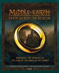 middle-earth-from-script-to-screen-building-the-world-of-the-lord-of-the-rings-and-the-hobbit