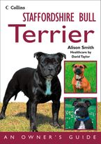 Staffordshire Bull Terrier: An Owner's Guide eBook  by Alison Smith