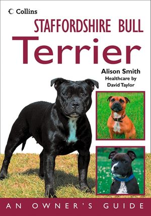 Staffordshire Bull Terrier: An Owner's Guide book image