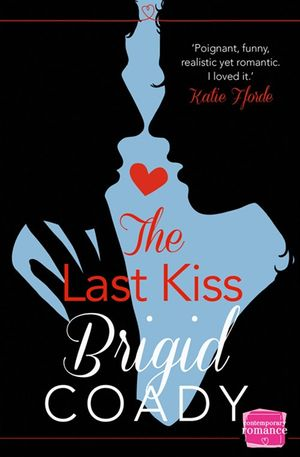 The Last Kiss: HarperImpulse Mobile Shorts (The Kiss Collection) book image
