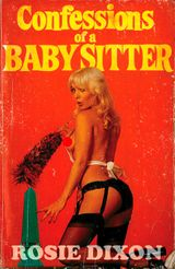 Confessions of a Babysitter (Rosie Dixon, Book 7)