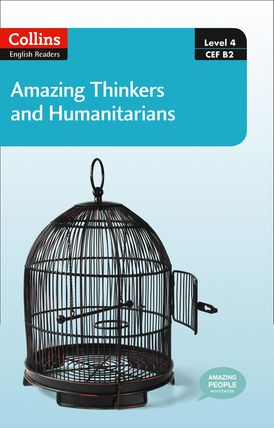 Amazing Thinkers and Humanitarians: B2 (Collins Amazing People ELT Readers)