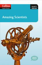 Amazing Scientists: B2 (Collins Amazing People ELT Readers) Paperback  by Katerina Mestheneou