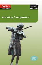 Amazing Composers : A2-B1 (Collins Amazing People ELT Readers) Paperback  by Anna Trewin