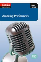 Amazing Performers: A2 (Collins Amazing People ELT Readers) Paperback  by Silvia Tiberio
